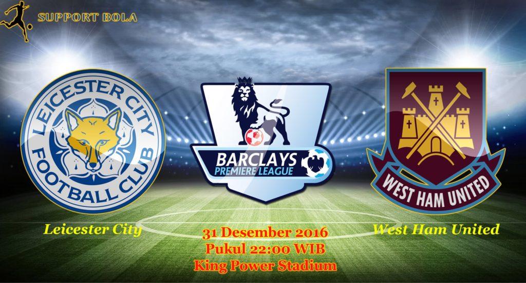 Prediksi Leicester City vs West Ham United (Liga Inggris) 31 Desember 2016