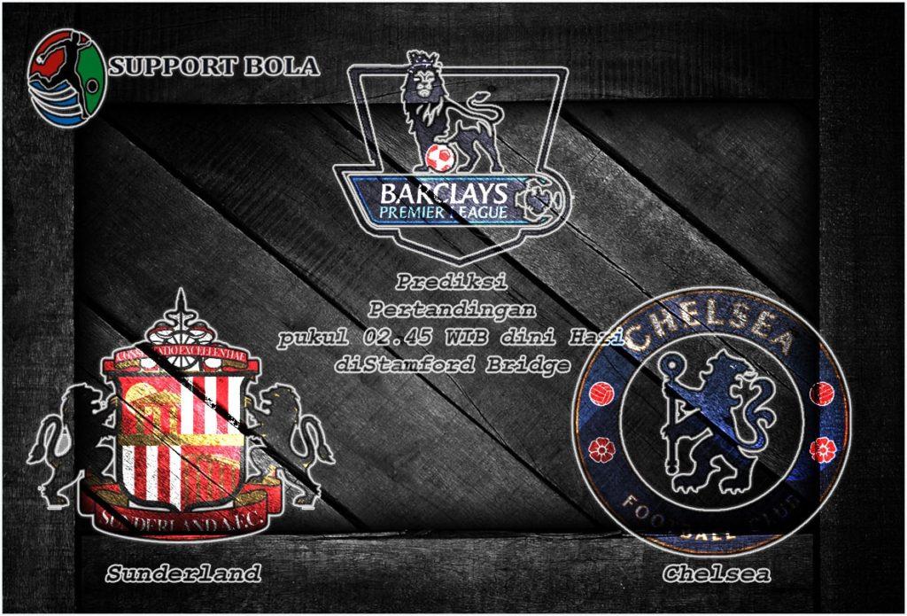 Prediksi Sunderland vs Chelsea 15 Desember 2016 Liga Inggris