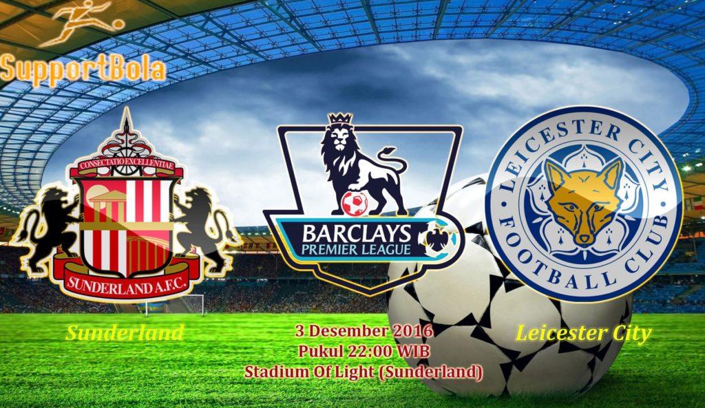 Prediksi Sunderland vs Leicester City (Liga Inggris) 3 Desember 2016