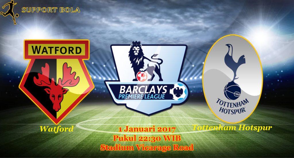 Prediksi Watford vs Tottenham Hotspur (Liga Inggris) 1 Januari 2017