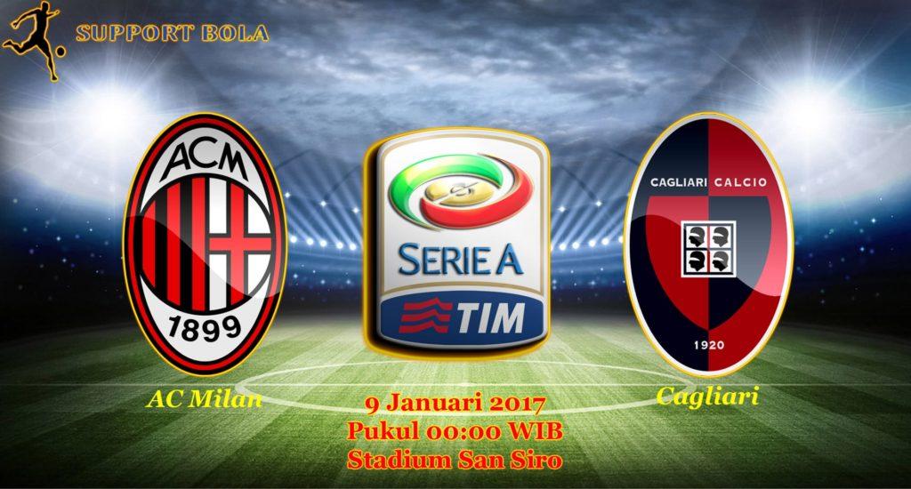 Prediksi AC Milan vs Cagliari (Liga Serie A) 9 Januari 2017