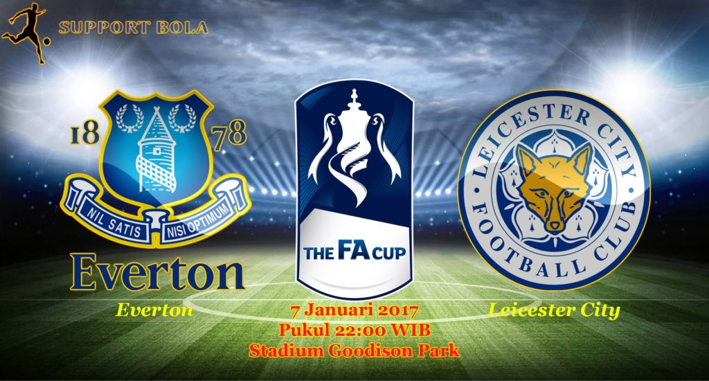 Prediksi Everton vs Leicester City ( FA CUP ) 7 Januari 2017