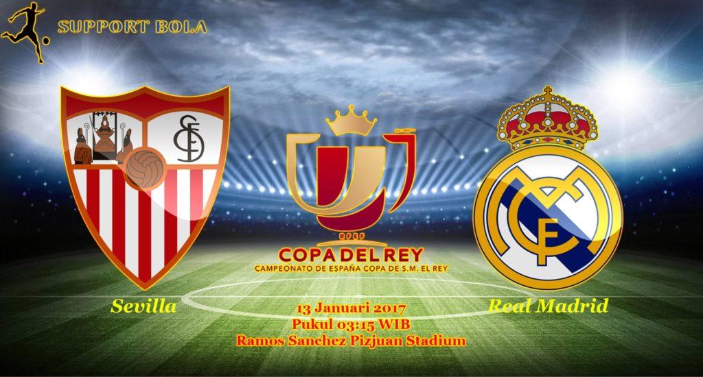 Prediksi Sevilla vs Real Madrid (Copa Del Rey) 13 Januari 2017