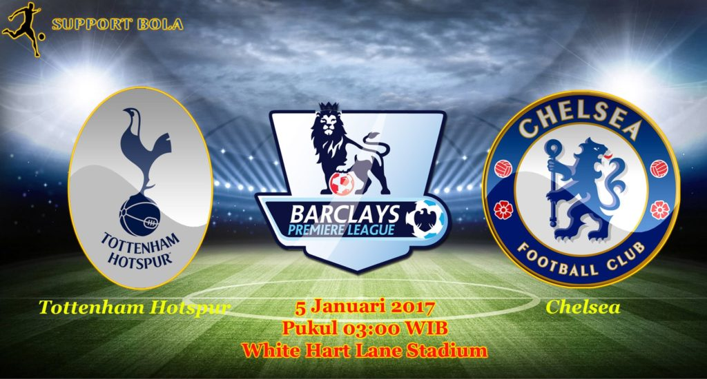 Prediksi Tottenham Hotspur vs Chelsea (Liga Inggris) 5 Januari 2017