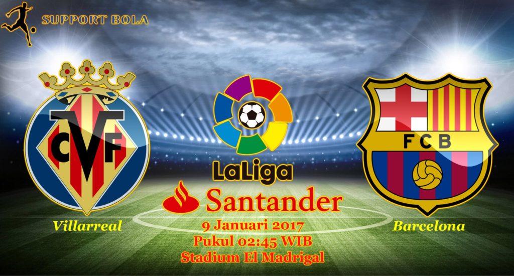 Prediksi Villarreal vs Barcelona (Liga Santander) 9 Januari 2017