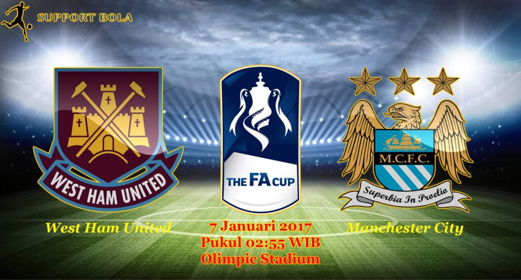 Prediksi West Ham United vs Manchester City (FA CUP) 7 Januari 2017