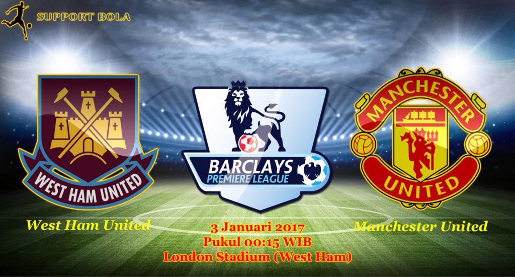 Prediksi West Ham vs Manchester United (Liga Inggris) 3 Januari 2017