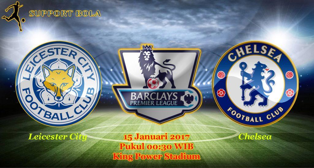 Prediksi Leicester City vs Chelsea (Liga Inggris) 15 Januari 2017