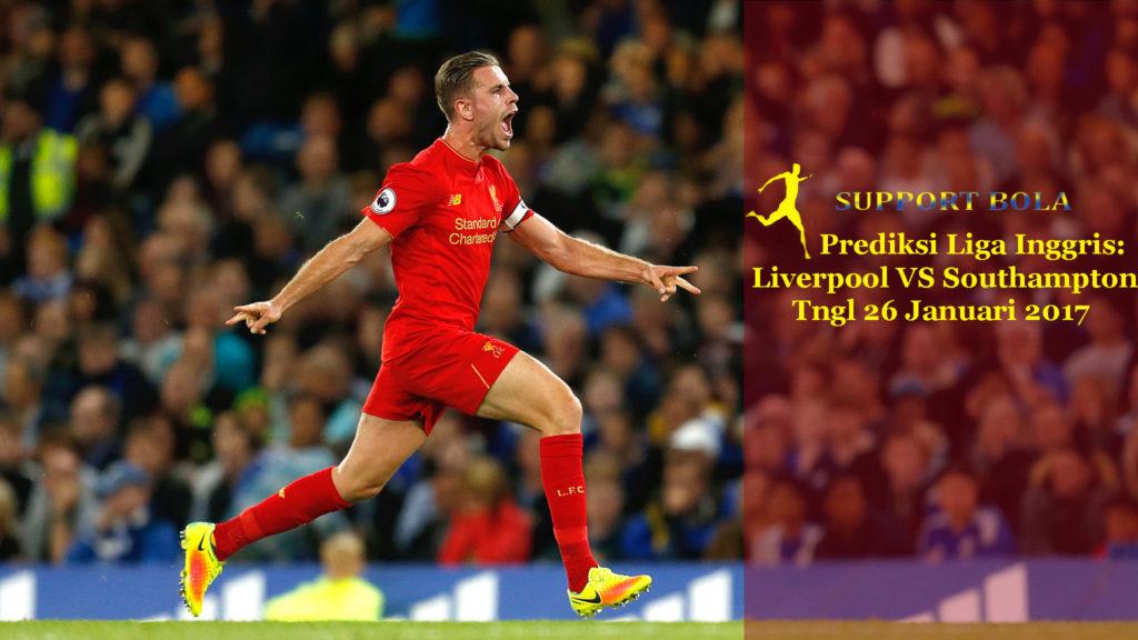 Prediksi Liga Inggris: Liverpool VS Southampton Tngl 26 Januari 2017