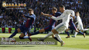 laga el clasico barcelona vs real madrid - agen bola piala dunia 2018