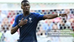 pogba menjadi pahlawan kemenangan - agen bola piala dunia 2018