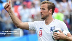 harry kane optimis - agen bola piala dunia 2018