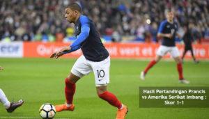 hasil pertandingan prancis vs amerika serikat imbang - agen bola piala dunia 2018