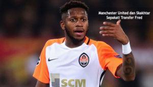 manchester united dan skakhtar sepakati transfer fred - agen bola piala dunia 2018