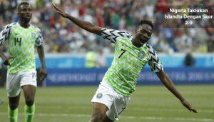 nigeria taklukan islandia - agen bola piala dunia 2018