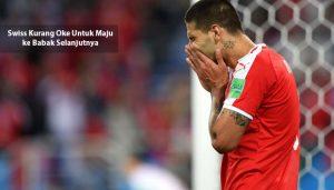 swiss kurang oke - agen bola piala dunia 2018