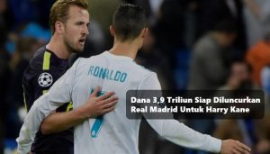 Dana 3,9 Triliun Siap Diluncurkan Real Madrid Untuk Harry Kane - supportbola.org