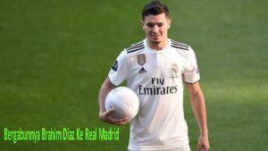 Brahim Diaz Ke Madrid
